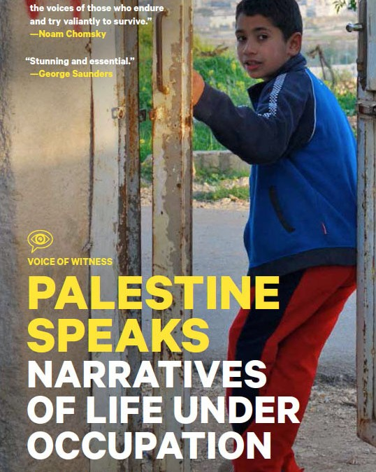 Palestine Speaks: First-Person Narratives of Life Under Occupation